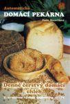 Porovnat ceny Pavla Momčilová Automatická domácí pekárna - Denně čerstvý domácí chléb