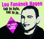 Porovnat ceny Radioservis - vydavatelství českého rozhlasu Lou Fanánek Hagen: Tak to bylo, tak to je.... - CDmp3 (Čte David Matásek)