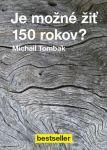 Porovnat ceny Michail Tombak Je možné žiť 150 rokov?