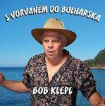 Porovnat ceny Klepl Bohumil S vorvaněm do Bulharska - CD