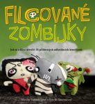 Porovnat ceny Nicole Tedmanová, Sarah Skateová Filcované zombijky