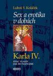 Porovnat ceny Luboš Y. Koláček Sex a erotika v dobách Karla IV.