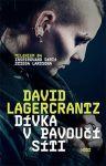 Porovnat ceny Lagercrantz David Dívka v pavoučí síti (4. díl světového fenoménu Milénium )