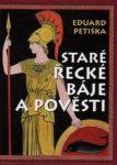 Porovnat ceny Eduard Petiška Staré řecké báje a pověsti