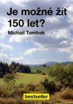 Porovnat ceny Tombak Michail Je možné žít 150 let?