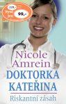Porovnat ceny Nicole Amrein Doktorka Kateřina Riskantní zásah