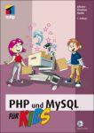 Porovnání ceny PHP und MySQL für Kids, m. CD-ROM - Hanke, Johann-Christian