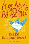 Porovnání ceny Karen Harringtonová A co když jsem blázen?