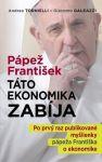 Porovnání ceny Pápež František: Táto ekonomika zabíja - Andrea Tornielli