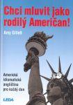 Porovnat ceny Amy Gillett Chci mluvit jako rodilý Američan