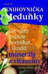 Porovnat ceny Anna Strunecká Jak nám můžou pomáhat i škodit minerály a vitaminy