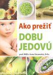 Porovnat ceny Anna Strunecká Ako prežiť dobu jedovú
