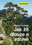 Porovnat ceny Michail Tombak Jak žít dlouze a zdravě