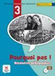 Porovnat ceny neuveden Pourquoi Pas 3 (A2.2) – Pack ress. pédag. + CD-Rom