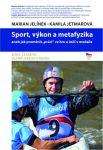 """Porovnat ceny Mladá Fronta, a.s. Sport, výkon a metafyzika aneb jak proměnit """"práci"""" ve hru a úsilí v medaile"""