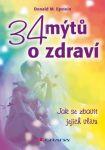 Porovnat ceny Grada Slovakia, s.r.o. 34 mýtů o zdraví - Jak se zbavit jejich vlivu