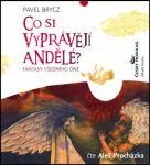 Porovnat ceny Mladá Fronta, a.s. Co si vyprávějí andělé? - Fantasy všedního dne - CD