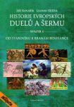 Porovnat ceny Mladá Fronta, a.s. Historie evropských duelů a šermu I - Od starověku k branám