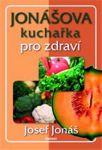 Porovnat ceny Eminent - pražské nakladatelství Jonášova kuchařka pro zdraví