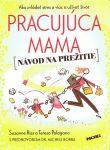 Porovnat ceny NOXI, spol. s r.o. Pracujúca mama - Návod na prežitie