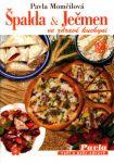 Porovnat ceny Pavla Momčilová Špalda a ječmen ve zdravé kuchyni