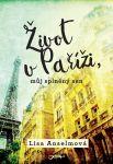 Porovnat ceny Nakladatelství JOTA, s.r.o. Život v Paříži, můj splněný sen