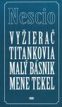 Porovnat ceny Vydavateľstvo EURÓPA, s.r.o. Vyžierač, Titankovia, Malý básnik, Mene tekel
