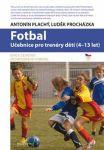 Porovnat ceny Mladá Fronta, a.s. Fotbal - Učebnice pro trenéry dětí (4-13 let)
