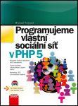 Porovnání ceny COMPUTER PRESS Programujeme vlastní sociální síť v PHP 5 - Michael Peacock