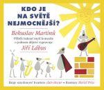 Porovnat ceny Radioservis - vydavatelství českého rozhlasu Kdo je na světě nejmocnější? - CD (Vypráví Jiří Lábus)