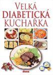 Porovnat ceny Nakladatelství Dona, s.r.o. Velká diabetická kuchařka - 2. vydání