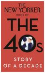Porovnání ceny Random House UK Ltd The New Yorker Book of the 40s: Story of a Decade