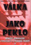 Porovnat ceny NAŠE VOJSKO, s.r.o. Válka jako peklo - Němečtí generálové vypovídají o východní frontě - 2. vydání