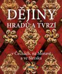 Porovnat ceny Euromedia Group, a.s. Dějiny hradů a tvrzí v Čechách, na Moravě a ve Slezsku - 2.vydání