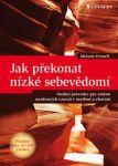 Porovnat ceny Grada Slovakia, s.r.o. Jak překonat nízké sebevědomí - Osobní průvodce pro změnu nezdravých vzorců v myšlení a chování