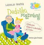 Porovnat ceny Mladá Fronta, a.s. Deduško, rozprávaj - Etiketa pre chlapcov a dievčatká od 3 rokov