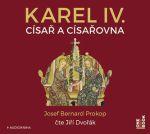 Porovnat ceny Prokop Josef Bernard Karel IV. - Císař a císařovna - CDmp3 (Čte Jiří Dvořák)
