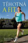 Porovnat ceny Mladá Fronta, a.s. Těhotná a fit - Průvodce aktivním těhotenstvím pro sportovkyně od sportovkyň