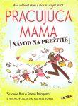 Porovnat ceny Ikar Pracujúca mama - Návod na prežitie - Riss Suzanne, Teresa Palagano