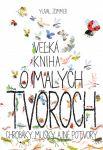 Porovnat ceny Slovart Veľká kniha o malých tvoroch - Yuval Zommer