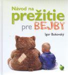 Porovnat ceny Ikar Návod na prežitie pre bejby - Bukovský Igor