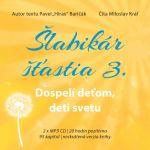Porovnat ceny Ikar Šlabikár šťastia 3.: Dospelí deťom, deti svetu (audiokniha) - Pavel Hirax Baričák