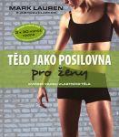 Porovnat ceny Ikar Tělo jako posilovna pro ženy - cvičení vahou vlastního těla - 2.vydání - Clark, Mark Lauren, Joshua