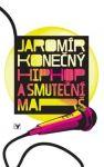 Porovnání ceny Hip-hop a smuteční marš (+CD) - Jaromír Konečný