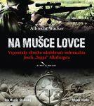 Porovnání ceny Mladá fronta Na mušce lovce - Albrecht Wacker