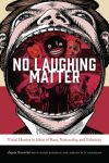 Porovnání ceny Oxbow Books Angela Rosenthal: No Laughing Matter