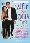 Porovnání ceny The Alfie and Zoella A-Z - The Unofficial Ultimate Guide to the Vlogging Super-Couple - Berry Jo