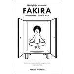 Porovnání ceny Fortuna Libri SK Neobyčajné putovanie fakíra uviaznutého v skrini z IKEA (978-80-8142-241-6)