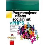 Porovnání ceny Computer Press Programujeme vlastní sociální síť v PHP 5 (978-80-251-3626-3)