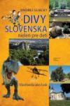 Porovnat ceny Matica slovenská Divy Slovenska nielen pre deti alebo Vlastiveda ako lusk